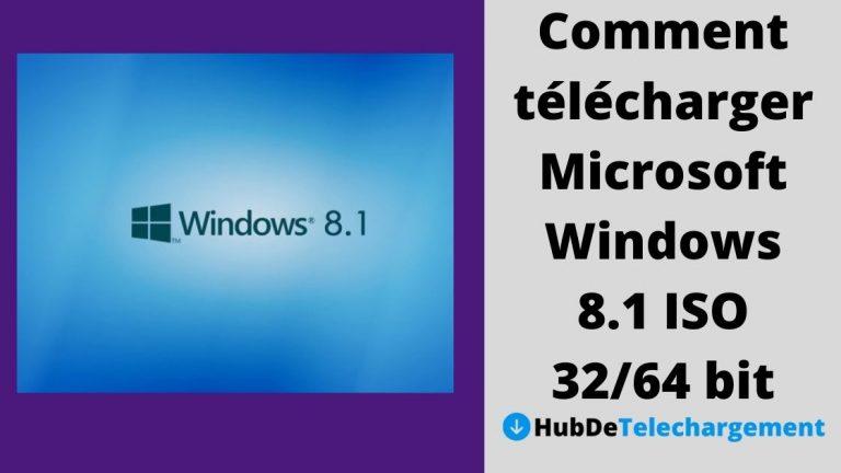 Comment télécharger Microsoft Windows 8.1 ISO 32/64 bit – Guide complet en 2021