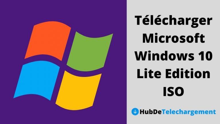Comment télécharger Microsoft Windows 10 Lite Edition ISO – Guide complet en 2021