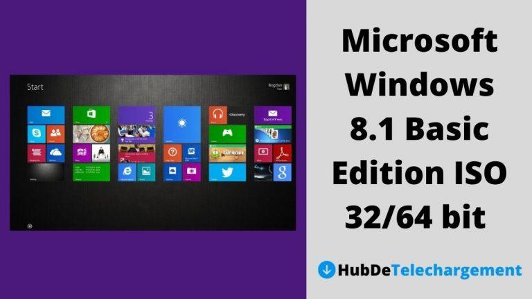 Comment télécharger Microsoft Windows 8.1 Basic Edition ISO 32/64 bit – Guide complet en 2021