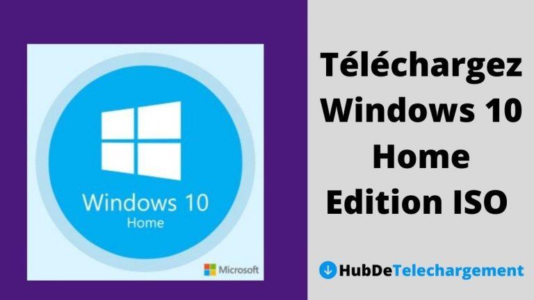 Téléchargez Windows 10 Home Edition ISO 32 bits et 64 bits