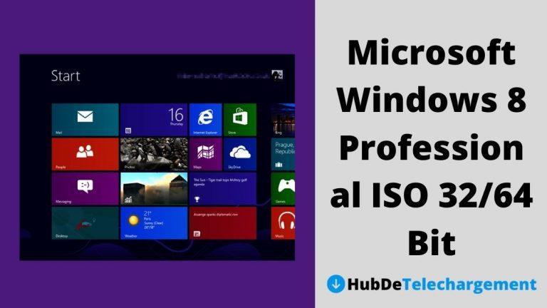 Comment télécharger Microsoft Windows 8 Professional ISO 32/64 Bit – Guide complet en 2021