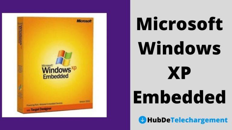 Microsoft Windows XP Embedded: Télécharger gratuitement – Guide complet en 2021