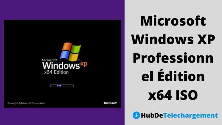 Télécharger Microsoft Windows XP Professionnel Édition x64 ISO – Processus étape par étape