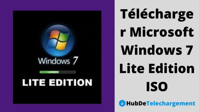 Comment télécharger Microsoft Windows 7 Lite Edition ISO – Guide complet en 2021
