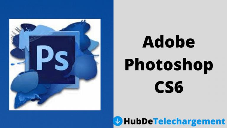 Téléchargez gratuitement la version complète d'Adobe Photoshop CS6