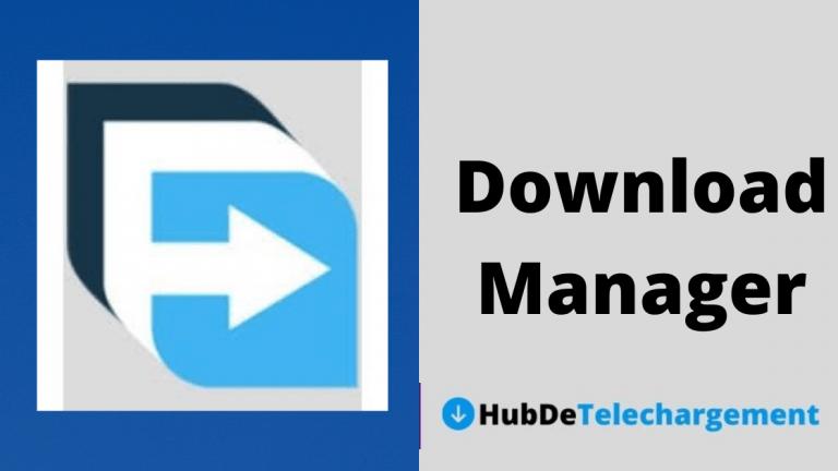 Télécharger le gestionnaire de téléchargement gratuit [Version PC stable]