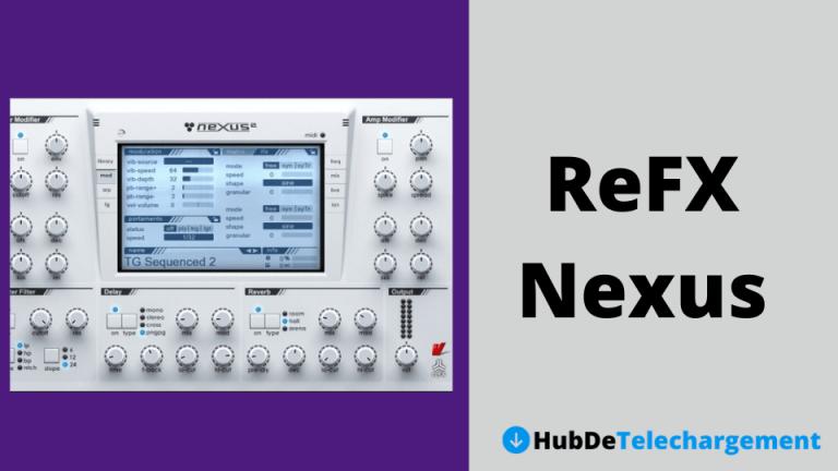 Téléchargez la version complète de ReFX Nexus v2.2 gratuitement