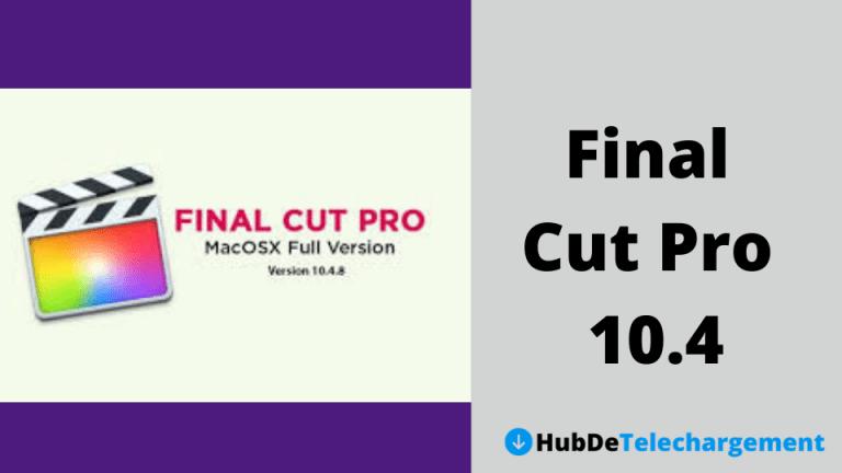 Téléchargez la version complète de Final Cut Pro 10.4 MAC gratuitement