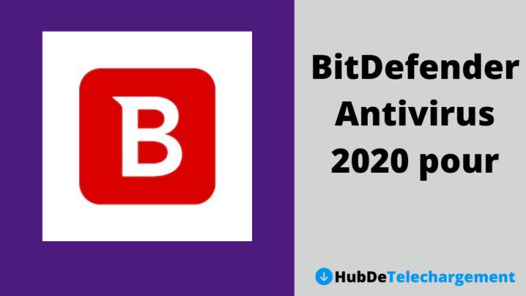 Téléchargez BitDefender Antivirus 2020 pour Windows gratuitement