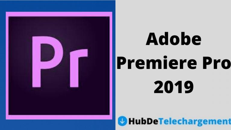 Télécharger la version complète d'Adobe Premiere Pro 2019 pour Windows