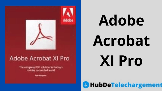 Télécharger la version complète d'Adobe Acrobat XI Pro pour Windows
